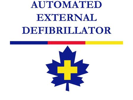 AUTOMATED EXTERNAL DEFIBRILLATOR. 2 Outline  AED Intro  Review Adult CPR (if needed)  AED Course (lesson and hands-on)  AED Practical test  AED Written.