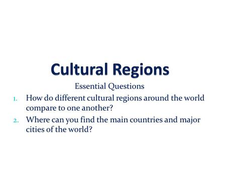 Cultural Regions Essential Questions
