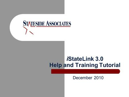 IStateLink 3.0 Help and Training Tutorial December 2010.