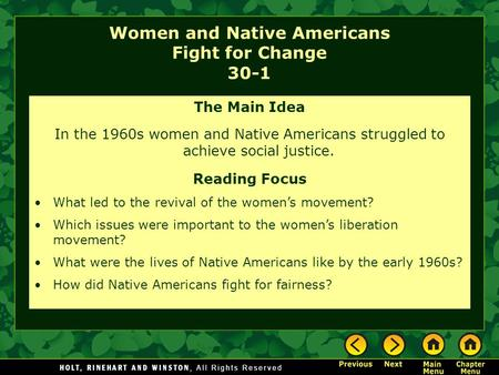 Women and Native Americans Fight for Change 30-1 The Main Idea In the 1960s women and Native Americans struggled to achieve social justice. Reading Focus.