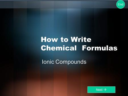 How to Write Chemical Formulas Ionic Compounds Next  End.