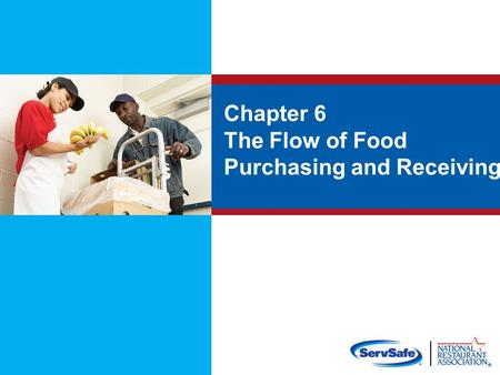 Chapter 6 The Flow of Food Purchasing and Receiving.
