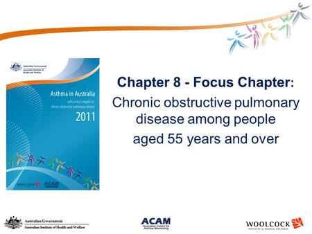 Chapter 8 - Focus Chapter : Chronic obstructive pulmonary disease among people aged 55 years and over.