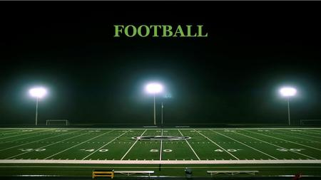 FOOTBALL. INTRODUCTION Football is a physically challenging, and aggressive sport played by two teams of opposing players. Each of the two teams tries.