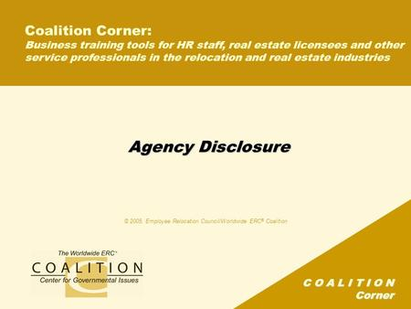 C O A L I T I O N Corner Agency Disclosure Coalition Corner: Business training tools for HR staff, real estate licensees and other service professionals.