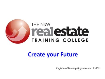 Create your Future Registered Training Organisation : 91003.