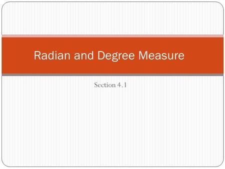 Section 4.1 Radian and Degree Measure. We will begin our study of precalculus by focusing on the topic of trigonometry Literal meaning of trigonometry.