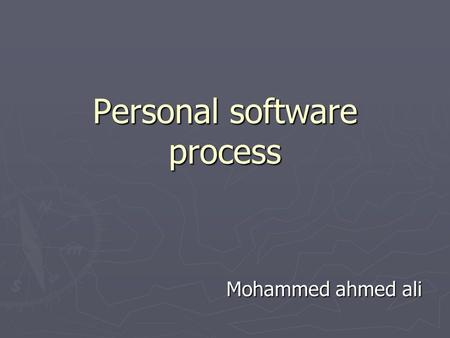 Personal software process Mohammed ahmed ali. What is psp The personal software process (psp) is a structured set of process descriptions, measurements.