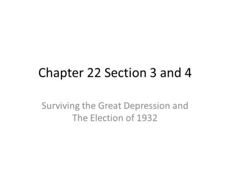 Surviving the Great Depression and The Election of 1932