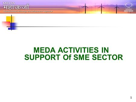 11 MEDA ACTIVITIES IN SUPPORT Of SME SECTOR. 2 Indian Energy Scenario Source: Ministry of Statistics and Programme Implementation, GoI.
