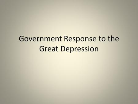 Government Response to the Great Depression