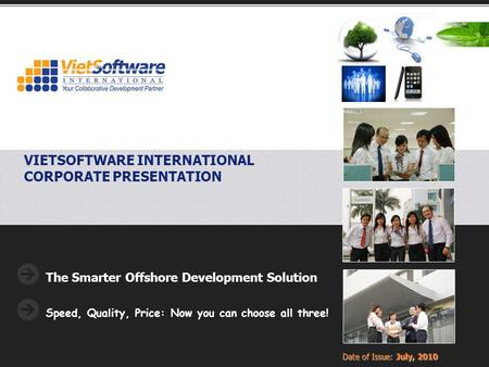 Copyright © 2006-2010 VietSoftware International Inc. (VSII) All rights reserved. VIETSOFTWARE INTERNATIONAL CORPORATE PRESENTATION The Smarter Offshore.