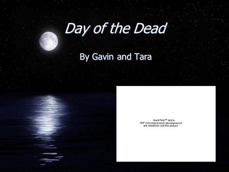 Day of the Dead By Gavin and Tara. When is it celebrated? F It is celebrated from October 31- November 3.