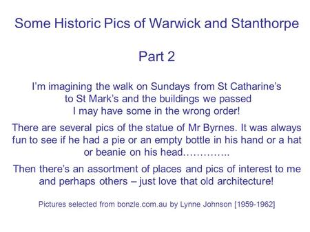 Some Historic Pics of Warwick and Stanthorpe Part 2 I'm imagining the walk on Sundays from St Catharine's to St Mark's and the buildings we passed I may.