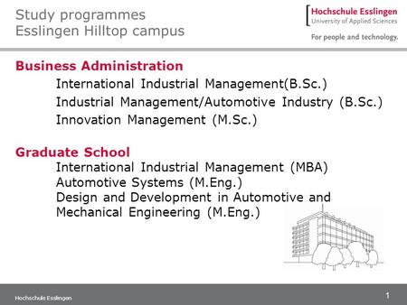 1 Hochschule Esslingen Business Administration International Industrial Management(B.Sc.) Industrial Management/Automotive Industry (B.Sc.) Innovation.