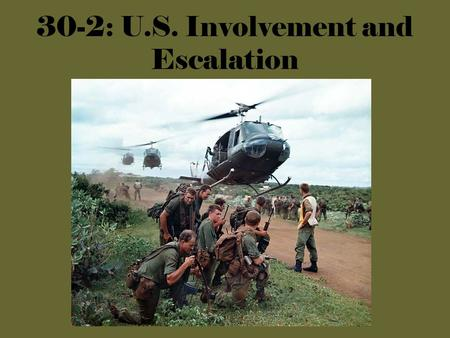 30-2: U.S. Involvement and Escalation