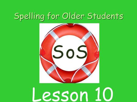 Spelling for Older Students SSo Lesson 10. Contents 1 Listening for sounds in word 2 Introducing sound and letter r 3 Blending sounds to make words. 4.