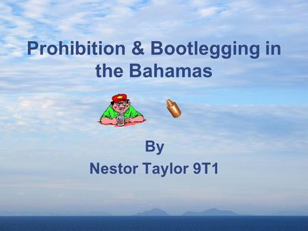 Prohibition & Bootlegging in the Bahamas