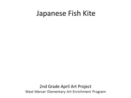 Japanese Fish Kite 2nd Grade April Art Project