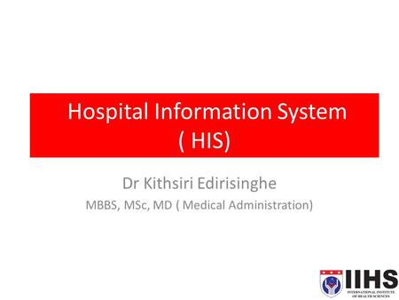 Hospital Information System ( HIS)