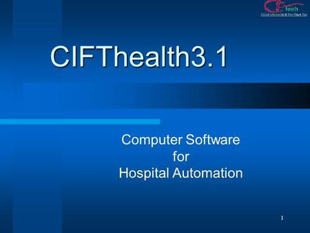 1 CIFThealth3.1 Computer Software for Hospital Automation.