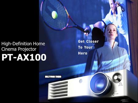 1 High-Definition Home Cinema Projector PT-AX100.