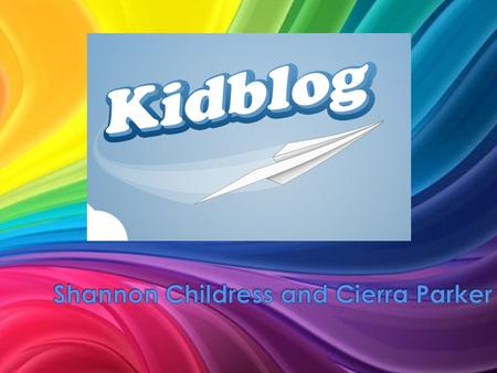 How can blogs be kid friendly? In this session, you will learn how to set up your class, how to create blogs, learn benefits and uses of blogging, etc.