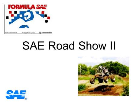SAE Road Show II Mini Baja BRAKE SYSTEMS 101 Energy Conversion Management Presented by Paul S. Gritt.