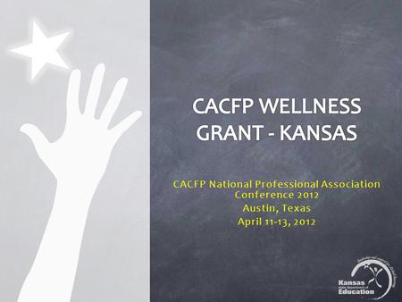CACFP National Professional Association Conference 2012 Austin, Texas April 11-13, 2012.