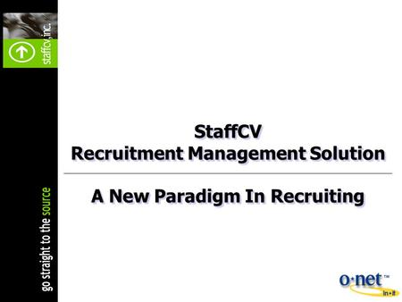 StaffCV Recruitment Management Solution A New Paradigm In Recruiting StaffCV Recruitment Management Solution A New Paradigm In Recruiting.