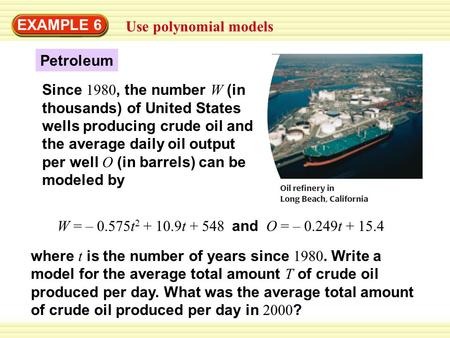 EXAMPLE 6 Use polynomial models Petroleum Since 1980, the number W (in thousands) of United States wells producing crude oil and the average daily oil.