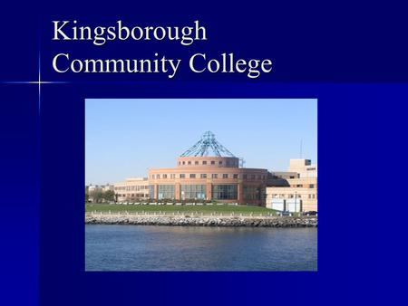 Kingsborough Community College. Kingsborough – College Profile A unit of The City University of New York A unit of The City University of New York Brooklyn's.