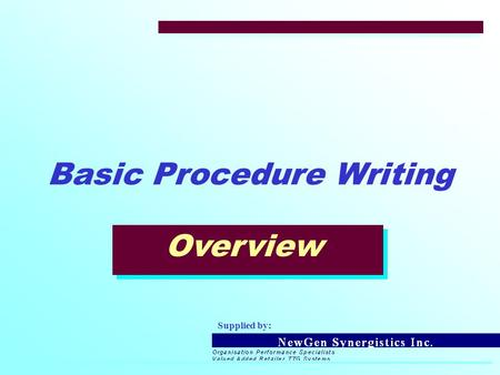 Overview Basic Procedure Writing Supplied by:. Procedure Writing Agenda  Communications Cycle.  Writing Procedure Overview.  Procedure Title and Purpose.