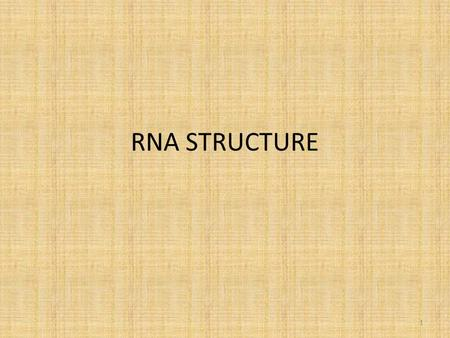 RNA STRUCTURE 1. Types of nucleic acid DNA – Deoxyribonucleic acid RNA – ribonucleic acid 2.