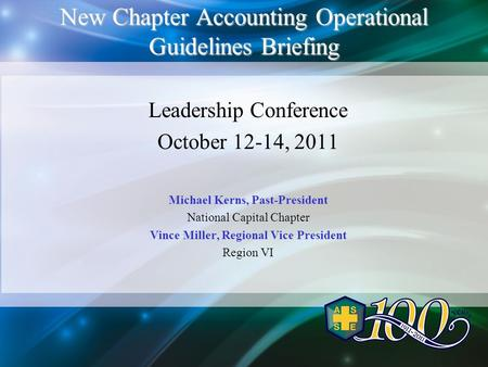 New Chapter Accounting Operational Guidelines Briefing Leadership Conference October 12-14, 2011 Michael Kerns, Past-President National Capital Chapter.