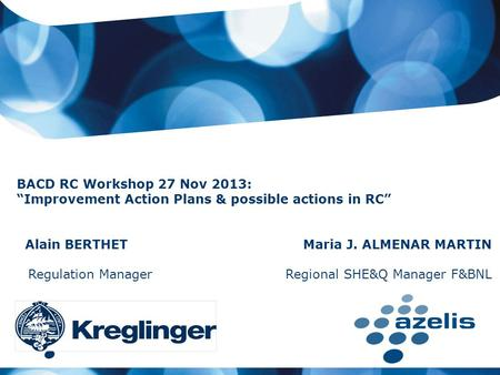 "Refreshing chemical distribution BACD RC Workshop 27 Nov 2013: ""Improvement Action Plans & possible actions in RC"" Alain BERTHET Maria J. ALMENAR MARTIN."