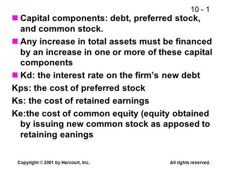 Capital components: debt, preferred stock, and common stock.