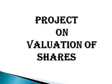 PROJECT ON VALUATION OF SHARES. The cost of capital of a firm is the minimum rate of return expected by its investors. The capital used by a firm may.