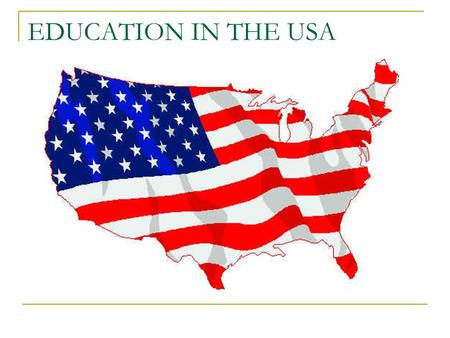 EDUCATION IN THE USA.
