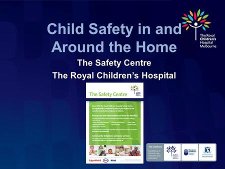 Child Safety in and Around the Home The Safety Centre The Royal Children's Hospital.