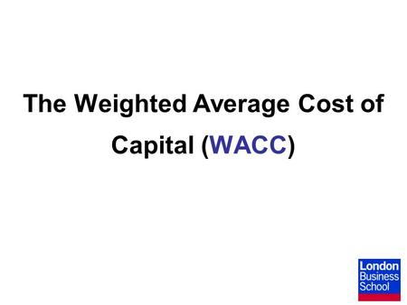 "The Weighted Average Cost of Capital (WACC). WACC What precisely do the terms ""cost of capital"" and ""weighted average cost of capital"" mean? To begin,"