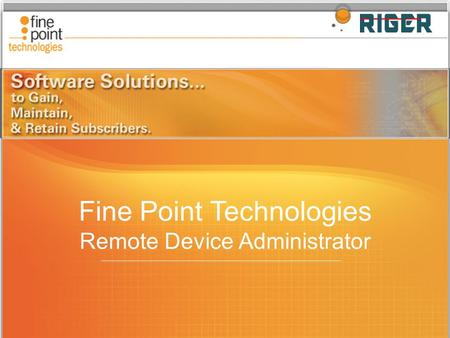 Fine Point Technologies Remote Device Administrator.