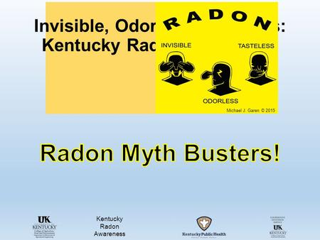 Invisible, Odorless, Tasteless: Kentucky Radon Awareness