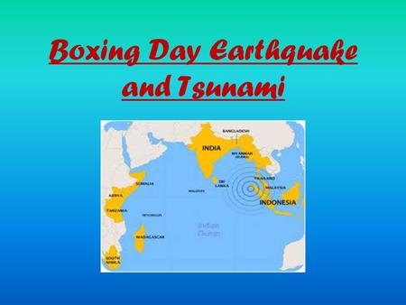 Boxing Day Earthquake and Tsunami. How does a Tsunami occur? Tsunamis occur when an earthquake happens underwater. Tsunamis can also happen due to landslides.