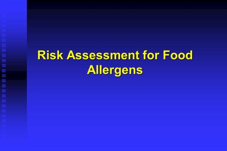 Risk Assessment for Food Allergens. Food Allergy Research and Resource Program  2005 Risk Assessment Approaches to Evaluation of Food Allergen Hazards.