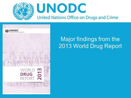 Major findings from the 2013 World Drug Report. Drug use Overall drug use, including problem drug use, has remained largely stable over the past 5 years.