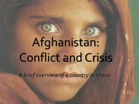 Afghanistan: Conflict and Crisis