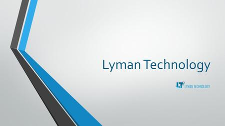 Lyman Technology. Our Goal Our main goal is quality, efficiency and complete customer satisfaction. The web & software development rates weoffer are far.