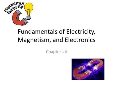 Fundamentals of Electricity, Magnetism, and Electronics