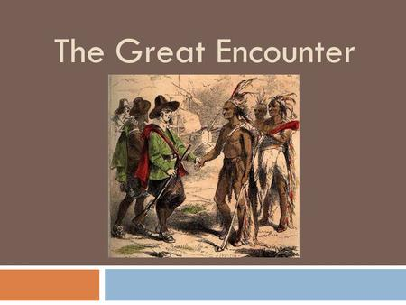 The Great Encounter.
